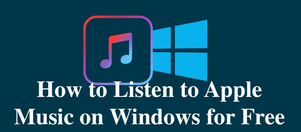 How to Listen to Apple Music on Windows for Free